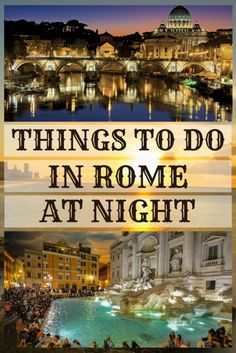 Things to do in Rome at night #rome #italy #night #things to do