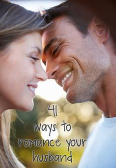 41 Ways to Romance Your Husband  http://imom.com/mom-life/marriage-and-love/41-ways-to-romance-your-husband/