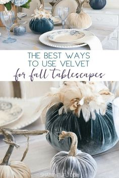 Velvet pumpkins for fall. Beautiful velvet always adds such an elegant touch! See how to create a table setting and where to buy velvet pumpkins. Velvet Pumpkins, Fall Pumpkins, Burlap Pumpkins, Painted Pumpkins, Autumn Decorating, Pumpkin Decorating, Decorating Ideas, Craft Ideas, Fall Home Decor
