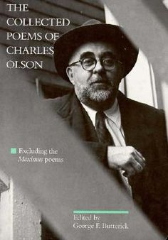 The Collected Poems of Charles Olsen: Excluding the Maximus Poems   Edited by George F. Butterick.