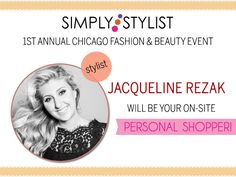 Celebrity Stylist  Jacqueline Rezak will be on site in Chicago as a personal shopper, finding the perfect items for your body type!