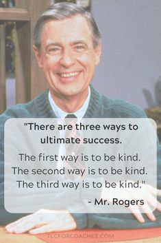 Success according to Mr Rogers There are three ways to success Be kind via tlcforcoaches Faith Quotes, Life Quotes, The Success Club, Motivational Quotes, Inspirational Quotes, Life Changing Quotes, Kindness Quotes, Third Way, Positive Words
