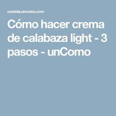 Cómo hacer crema de calabaza light - 3 pasos - unComo
