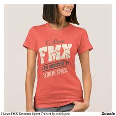 #ILoveSport  #FMX #Extreme #Sport #Tshirt #Sportwoman #woman