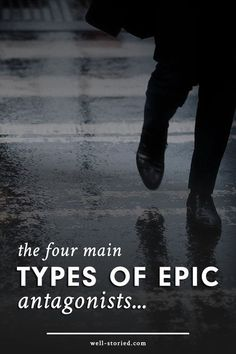 The Four Main Types of Epic Antagonists