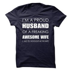 (Tshirt Fashion) I Am A Proud Husband Of A Freaking Awesome Wife [Tshirt Best Selling] Hoodies, Funny Tee Shirts