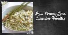 Raw Cucumber Lime Noodles at Rawmazing.com