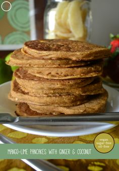... -free Mango-Lime Pancakes with Ginger & Coconut. An Unrefined Vegan