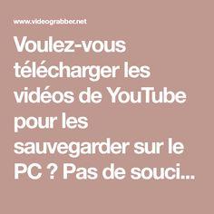 Voulez-vous télécharger les vidéos de YouTube pour les sauvegarder sur le PC ? Pas de soucis, on va vous montrer comment le faire.