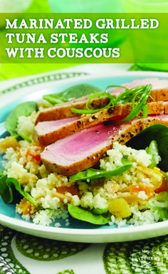Marinated Grilled Tuna Steaks with Couscous: Slices of grilled tuna ...