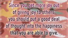 """""""Since you get more joy out of giving joy to others, you should put a good deal of thought into the happiness that you are able to give."""" – Eleanor Roosevelt #aylake #happinessquotes #happiness #quotes Happiness Quotes, Happy Quotes, Eleanor Roosevelt, Giving, Everything, Joy, Thoughts, Best Deals, Gifts"""