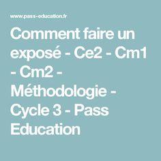 Comment faire un exposé - Ce2 - Cm1 - Cm2 - Méthodologie - Cycle 3 - Pass Education