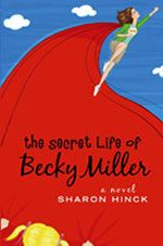 The Secret Life of Becky Miller -  LOVED this book so much that I started her second book