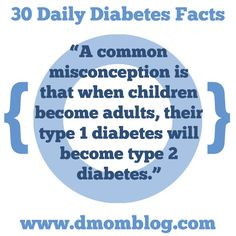 """""""A common misconception is that when children become adults, their type 1 diabetes will become type 2 diabetes.""""  Every day during Diabetes Awareness Month, I will share a fact, tip, or thought on Twitter, Facebook, Pinterest, and Instagram.  Please remember that I never give medical advice. Ask your endocrinologist or pediatrician for advice about your own child. Make your own informed decisions for your own child."""