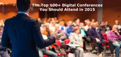 Top 100 Digital Conferences You Should Attend In 2015