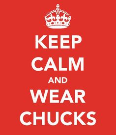 KEEP CALM AND WEAR CHUCKS. Another original poster design created with the Keep Calm-o-matic. Buy this design or create your own original Keep Calm design now.