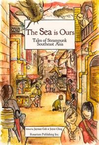 12,80€. The Sea Is Ours: Tales from Steampunk Southeast Asia (ilm. marraskuussa 2015)