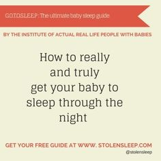 How To Really And Truly Get Your Baby To Sleep Through The Night - The only guide that actually works!
