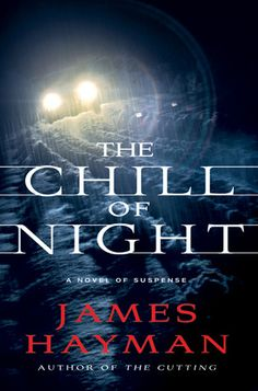 The Chill of Night (McCabe & Savage Thriller, #2) by James Hayman