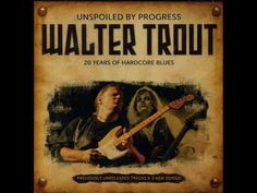 Walter Trout   So Afraid Of The Darkness