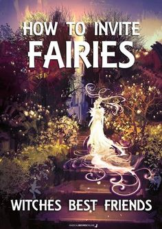 How to Attract Fairies in your Home // Galactic Connection Under Your Spell, Wicca Witchcraft, Magick Book, Witch Spell, White Witch, Practical Magic, Magic Spells, Fairy Spells, Book Of Shadows