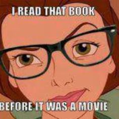 Read the book before you see the movie.