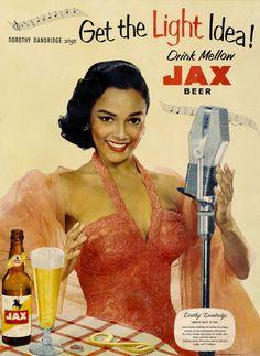 Get the Light Idea ! Drink Mellow Jax Beer with Dorothy Dandridge.