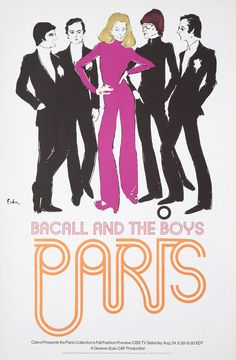 Bacall and the Boys, hosted by actress Lauren Bacall, presented the 1968 Paris Collection's Fall Fashion Preview on CBS.  The Joe Eula designed poster shows Bacall flanked by designers Yves St. Laurent (Shades), Emanuel Ungaro, Marc Bohan (for the House of Dior) and Pierre Cardin.