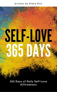 Self Love 365 Days: 365 Days Of Daily Self-Love by Elena ... https://www.amazon.com/dp/B01MTD9R43/ref=cm_sw_r_pi_dp_x_MQhOyb3F35ZDC