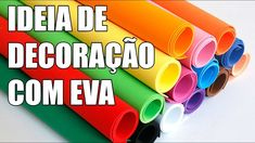 DIY: IDEIA DE DECORAÇÃO USANDO EVA   Viviane Magalhães