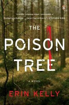 A terrific suspense debut, reminiscent of Du Maurier's Rebecca . I wish I had written it.--Stephen King With its hip London backdrop and expert pacing, Erin Kelly's masterful debut, The Poison Tree ,