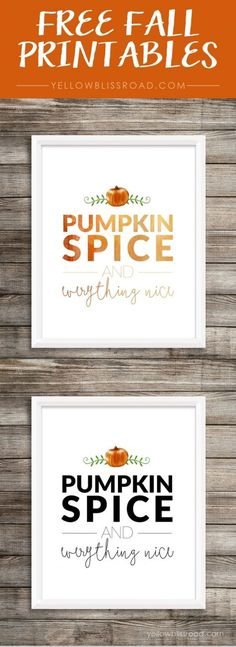 Pumpkin Spice and Everything Nice Printables for Fall #falltime