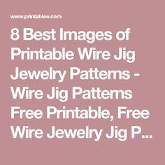 8 Best Images of Printable Wire Jig Jewelry Patterns - Wire Jig Patterns Free Printable, Free Wire Jewelry Jig Patterns and Making Wire Jewelry Patterns / printablee.com