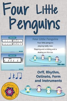 Four Little Penguins! Your elementary music students will love the activities included with an original poem and lesson plan while working on rhythm and instruments. An excellent Orff and Kodaly resource.