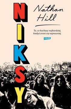 11. Nathan Hill, Niksy, przeł. Jerzy Kozłowski, Znak. Głośny debiut. Powieść o Ameryce, o wielkich złudzeniach i małych miasteczkach, i o 1968 roku, z wojną w Wietnamie w tle. Hill napisał książkę przygodową (przypominającą strukturą grę), która jest przede wszystkim powieścią społeczną.