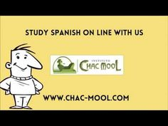 Study Spanish OnLine - Instituto Chac-Mool Spanish schools  http://www.chac-mool.com/  Learn Spanish at ours Spanish Schools  Call Us: 1 (480) 338 5147