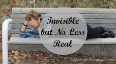 Invisible But No Less Real by Dr. Michelle Bengtson #depression