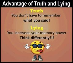 Advantage of Truth And Lying Funny Joke Best Funny Jokes, Funny Quotes, Memories, Sayings, Funny Phrases, Memoirs, Souvenirs, Lyrics, Funny Qoutes
