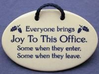 Truth! Think I'd get into trouble hanging that at work? Maybe have to keep it in the back away from clients, because it would work with co-workers! hehe