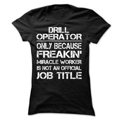 (Deal Tshirt 1hour) Limited Tee For Drill Operator [Teeshirt 2016] Hoodies, Tee Shirts