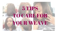 5 Tips to Care for Your Weave relaxedthairapy.com