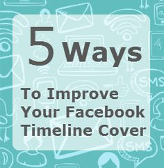 5 Ways to Improve Your Facebook Timeline Cover