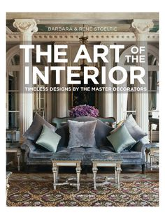 The Art of the Interior: Timeless Designs by the Master Decorators from Rizzoli Books on Gilt
