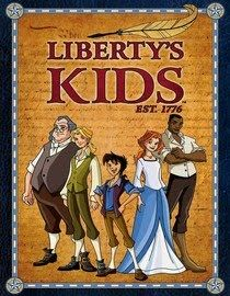 Liberty's Kids. Join Sara, James, and Henri as they live through the Revolutionary War and learn valuable life lessons.