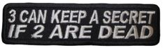 "Amazon.com: [Single Count] Custom and Unique (1 1/2"" by 4"" Inches) 3 Can Keep A Secret If 2 Are Dead Iron On Embroidered Applique Patch {Black & White Colors}"