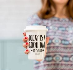 """Take away cup """"Today is a good day to smile"""""""