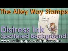 ▶ Distress Ink Spattered Background at The Alley Way Stamps. - YouTube