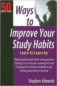 50+1 Ways to Improve Your Study Habits by Stephen Edwards
