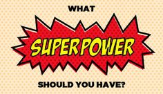 What Superpower Should You Have?