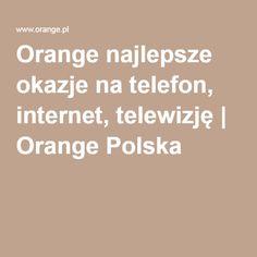 Orange najlepsze okazje na telefon, internet, telewizję | Orange Polska